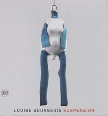 Louise Bourgeois: Suspension